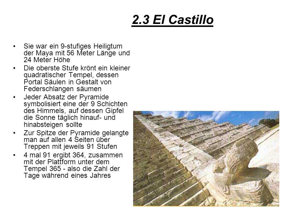 Sie war ein 9-stufiges Heiligtum der Maya mit 56 Meter Länge und 24 Meter Höhe Die oberste Stufe krönt ein kleiner quadratischer Tempel, dessen Portal