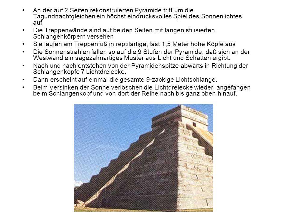 An der auf 2 Seiten rekonstruierten Pyramide tritt um die Tagundnachtgleichen ein höchst eindrucksvolles Spiel des Sonnenlichtes auf Die Treppenwände