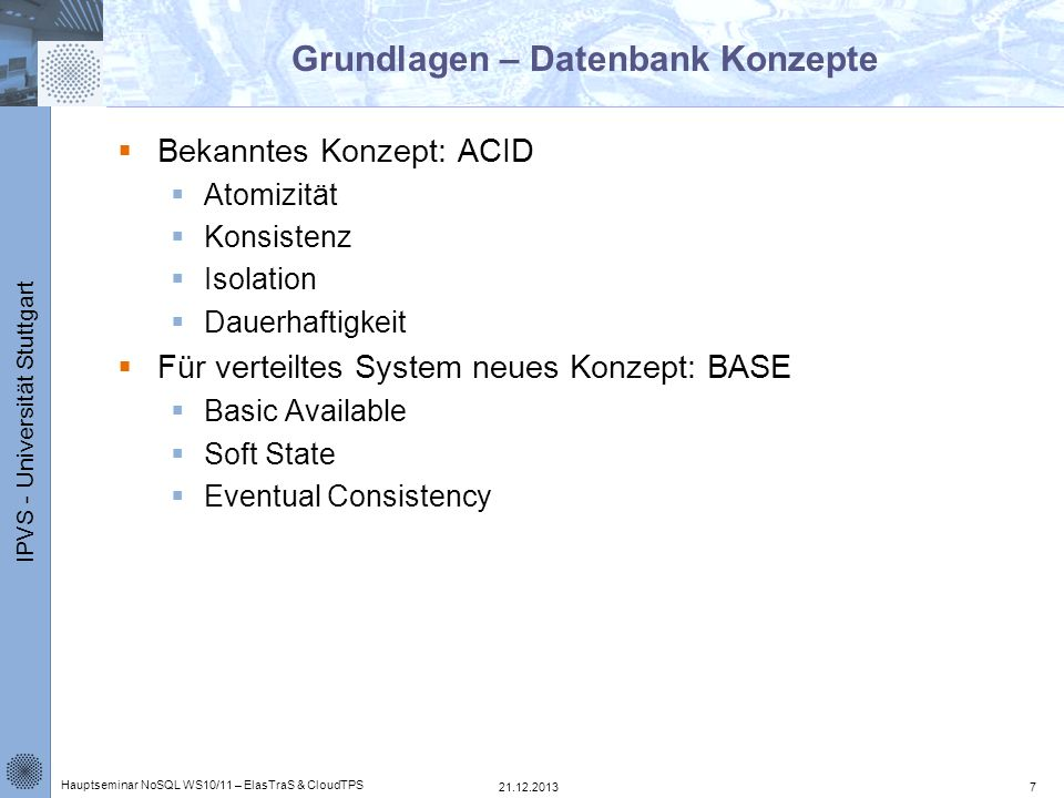 IPVS - Universität Stuttgart Relationale Datenbanksysteme - Vorteile 21.12.2013 Hauptseminar NoSQL WS10/11 – ElasTraS & CloudTPS 8