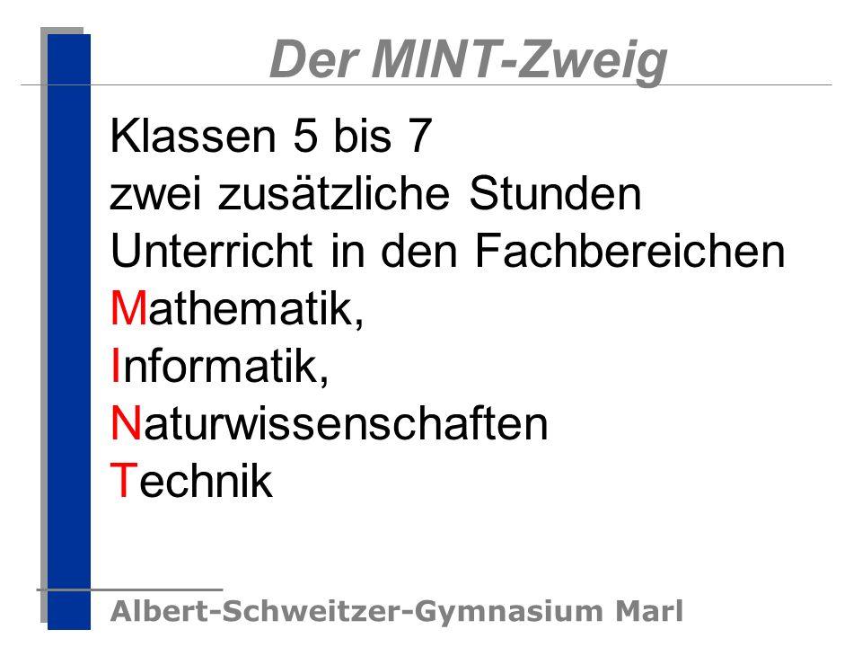 Albert-Schweitzer-Gymnasium Marl Der MINT-Zweig Klassen 5 bis 7 zwei zusätzliche Stunden Unterricht in den Fachbereichen Mathematik, Informatik, Natur