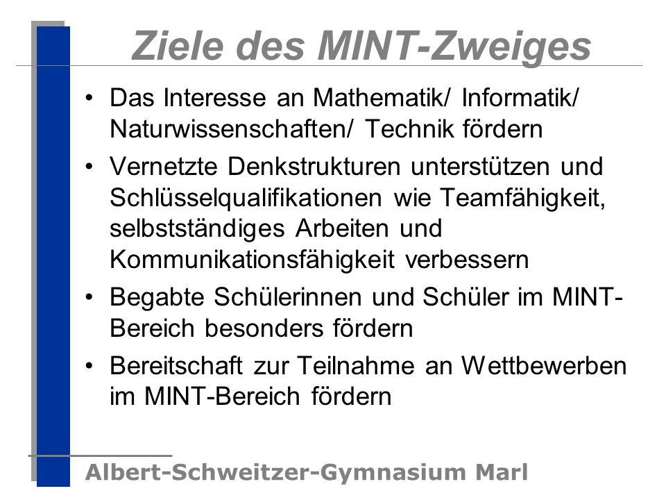 Albert-Schweitzer-Gymnasium Marl Ziele des MINT-Zweiges Das Interesse an Mathematik/ Informatik/ Naturwissenschaften/ Technik fördern Vernetzte Denkst