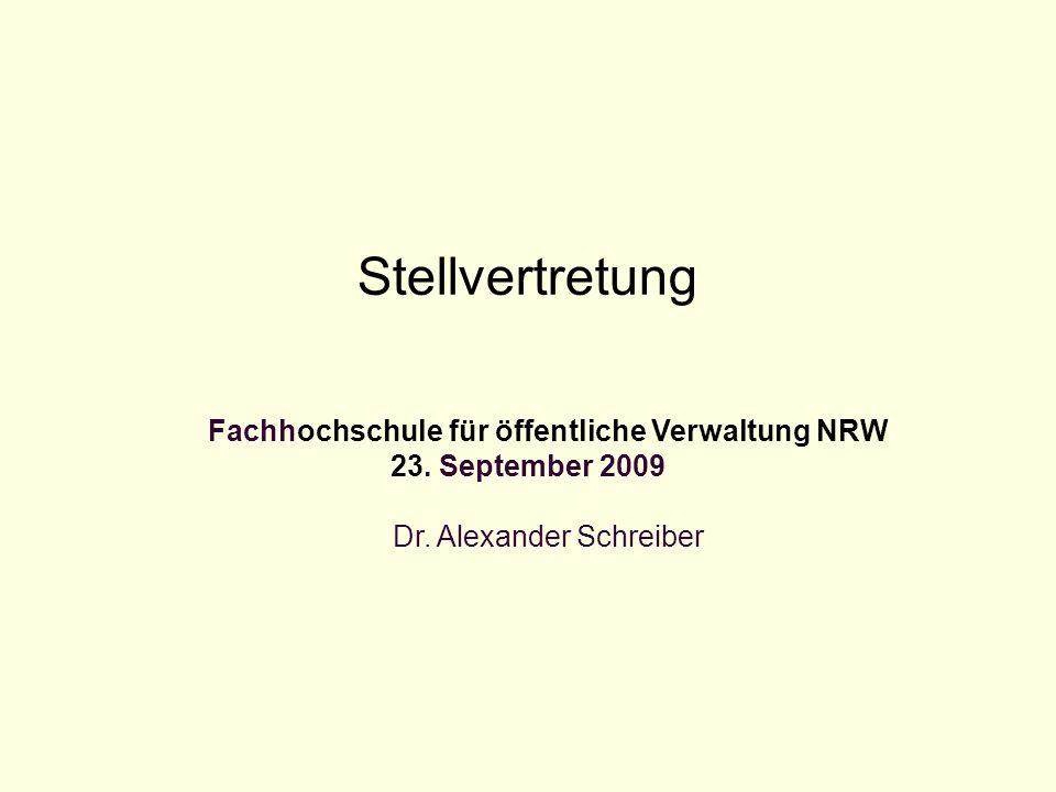 Stellvertretung Fachhochschule für öffentliche Verwaltung NRW 23. September 2009 Dr. Alexander Schreiber