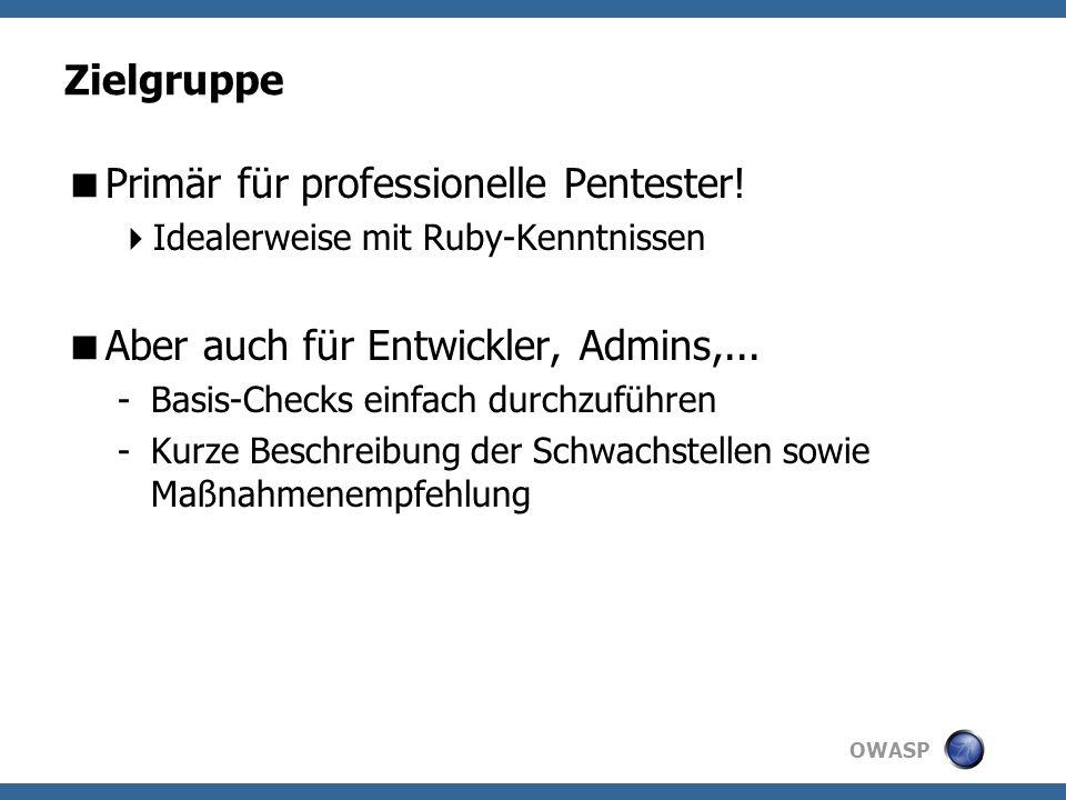 OWASP Zielgruppe Primär für professionelle Pentester.