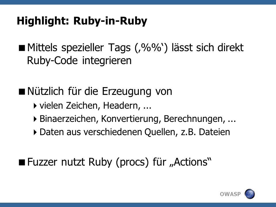 OWASP Highlight: Ruby-in-Ruby Mittels spezieller Tags (%) lässt sich direkt Ruby-Code integrieren Nützlich für die Erzeugung von vielen Zeichen, Headern,...