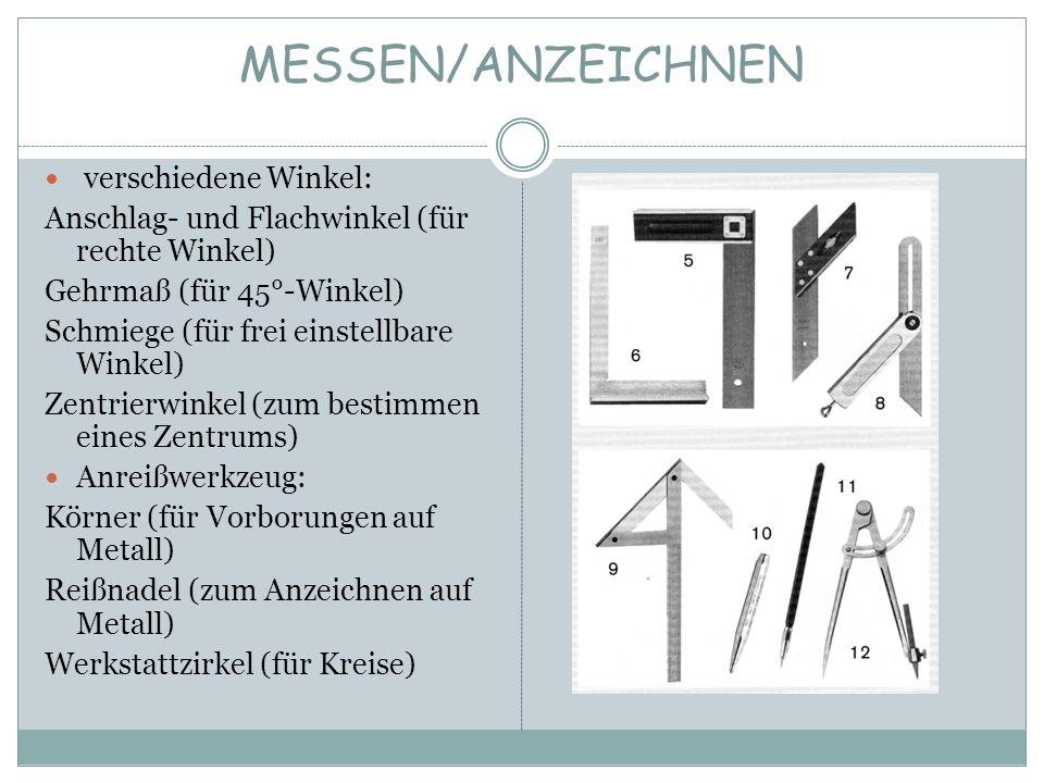 MESSEN/ANZEICHNEN verschiedene Winkel: Anschlag- und Flachwinkel (für rechte Winkel) Gehrmaß (für 45°-Winkel) Schmiege (für frei einstellbare Winkel)