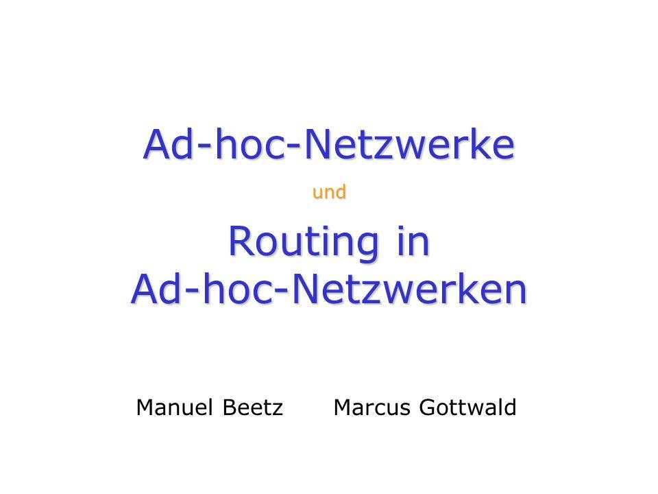 Folie 22 DSR Funktionsweise Dynamic Source Routing Routen nur nach Bedarf ermittelt Nutzung einer Route bis zum Auftreten eines Fehlers Wegewahl allein durch Absender