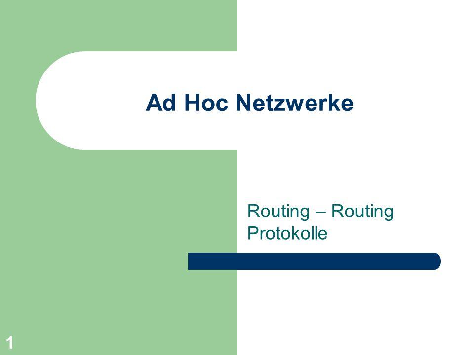 1 Ad Hoc Netzwerke Routing – Routing Protokolle