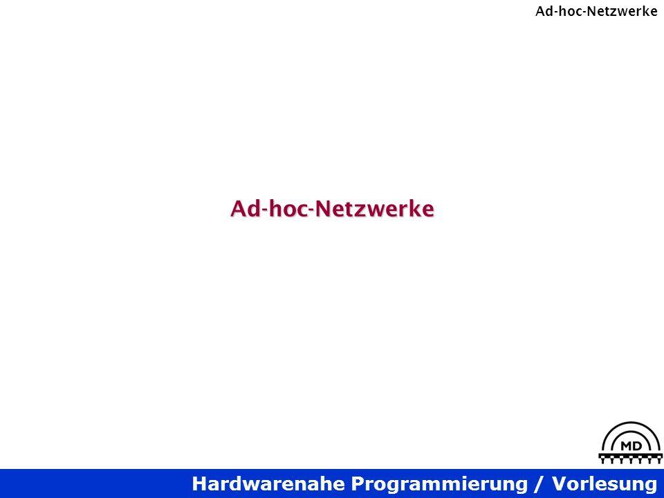 Hardwarenahe Programmierung / Vorlesung Ad-hoc-NetzwerkeAd-hoc-Netzwerke