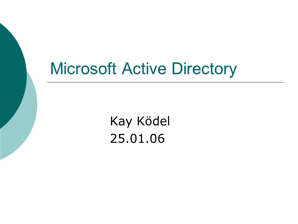 Microsoft Active Directory Kay Ködel 25.01.06