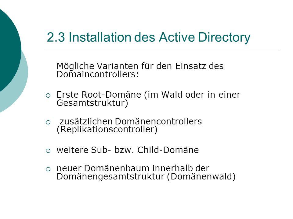 Mögliche Varianten für den Einsatz des Domaincontrollers: Erste Root-Domäne (im Wald oder in einer Gesamtstruktur) zusätzlichen Domänencontrollers (Re