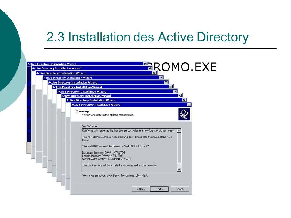 2.3 Installation des Active Directory Programm: DCPROMO.EXE