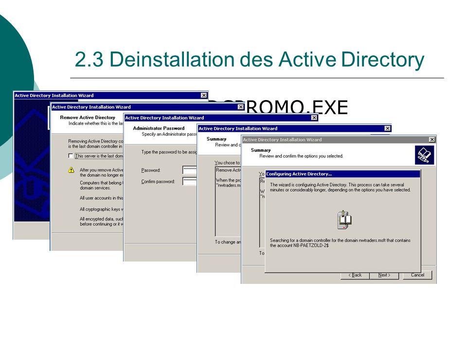 2.3 Deinstallation des Active Directory Programm: DCPROMO.EXE