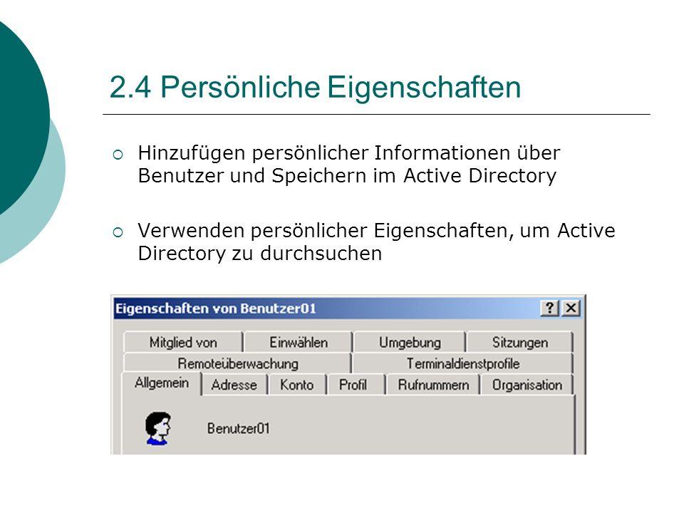 2.4 Persönliche Eigenschaften Hinzufügen persönlicher Informationen über Benutzer und Speichern im Active Directory Verwenden persönlicher Eigenschaft