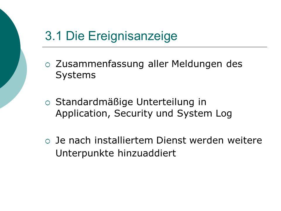 Zusammenfassung aller Meldungen des Systems Standardmäßige Unterteilung in Application, Security und System Log Je nach installiertem Dienst werden we