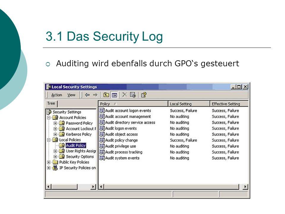 3.1 Das Security Log Auditing wird ebenfalls durch GPOs gesteuert