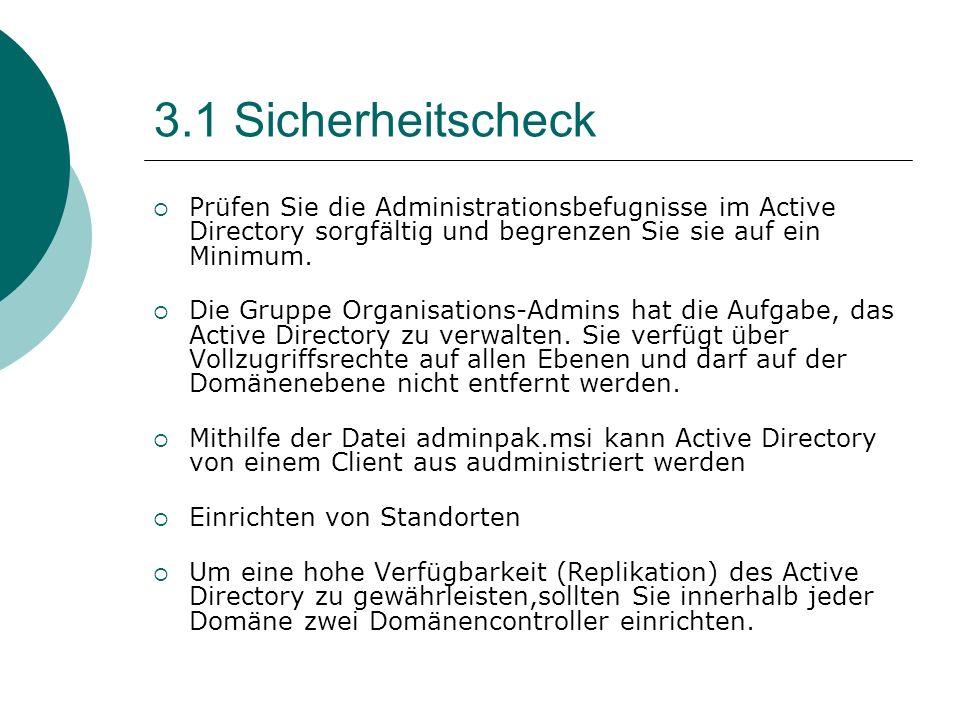 3.1 Sicherheitscheck Prüfen Sie die Administrationsbefugnisse im Active Directory sorgfältig und begrenzen Sie sie auf ein Minimum. Die Gruppe Organis
