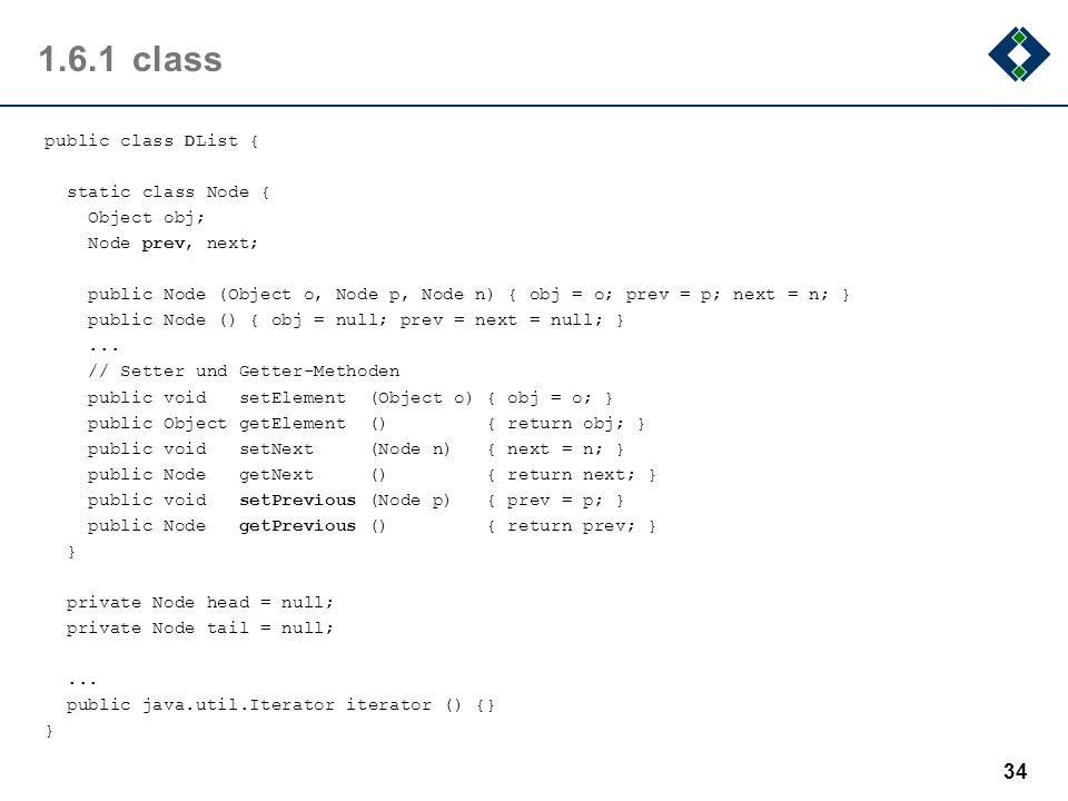 1.6.1class public class DList { static class Node { Object obj; Node prev, next; public Node (Object o, Node p, Node n) { obj = o; prev = p; next = n;