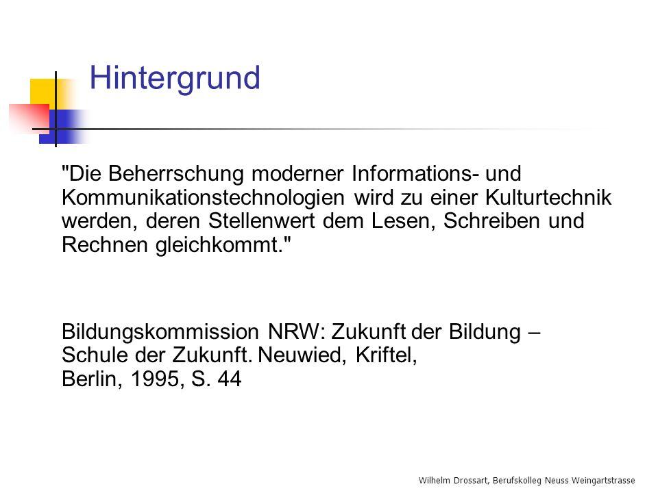 Wilhelm Drossart, Berufskolleg Neuss Weingartstrasse Hintergrund Viele Lehrer sind noch sehr zurückhaltend mit der Nutzung des Internets im Unterricht.