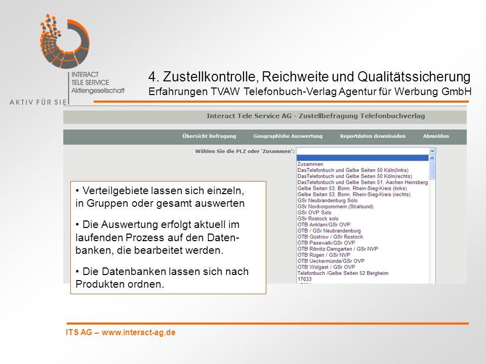 ITS AG – www.interact-ag.de Verteilgebiete lassen sich einzeln, in Gruppen oder gesamt auswerten Die Auswertung erfolgt aktuell im laufenden Prozess a