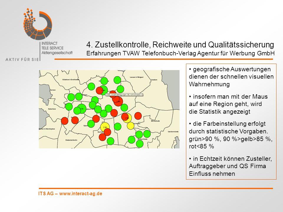 ITS AG – www.interact-ag.de geografische Auswertungen dienen der schnellen visuellen Wahrnehmung insofern man mit der Maus auf eine Region geht, wird