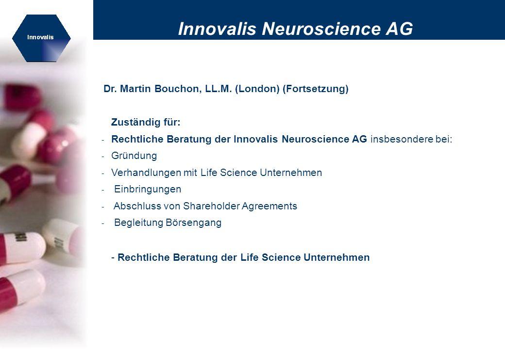 Innovalis Neuroscience AG Cathrin Pauly Apothekerin, MBA Jahrgang 1959 16 Jahre Erfahrung in der Pharmaindustrie u.a.