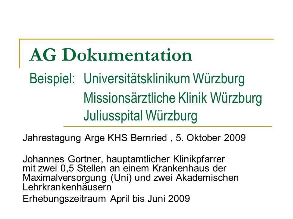 AG Dokumentation Beispiel: Universitätsklinikum Würzburg Missionsärztliche Klinik Würzburg Juliusspital Würzburg Jahrestagung Arge KHS Bernried, 5.