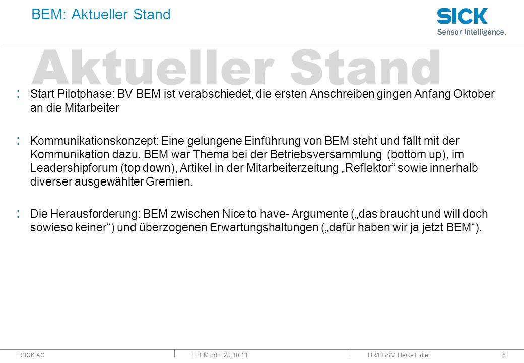 : SICK AG: BEM ddn 20.10.11 : Start Pilotphase: BV BEM ist verabschiedet, die ersten Anschreiben gingen Anfang Oktober an die Mitarbeiter : Kommunikat