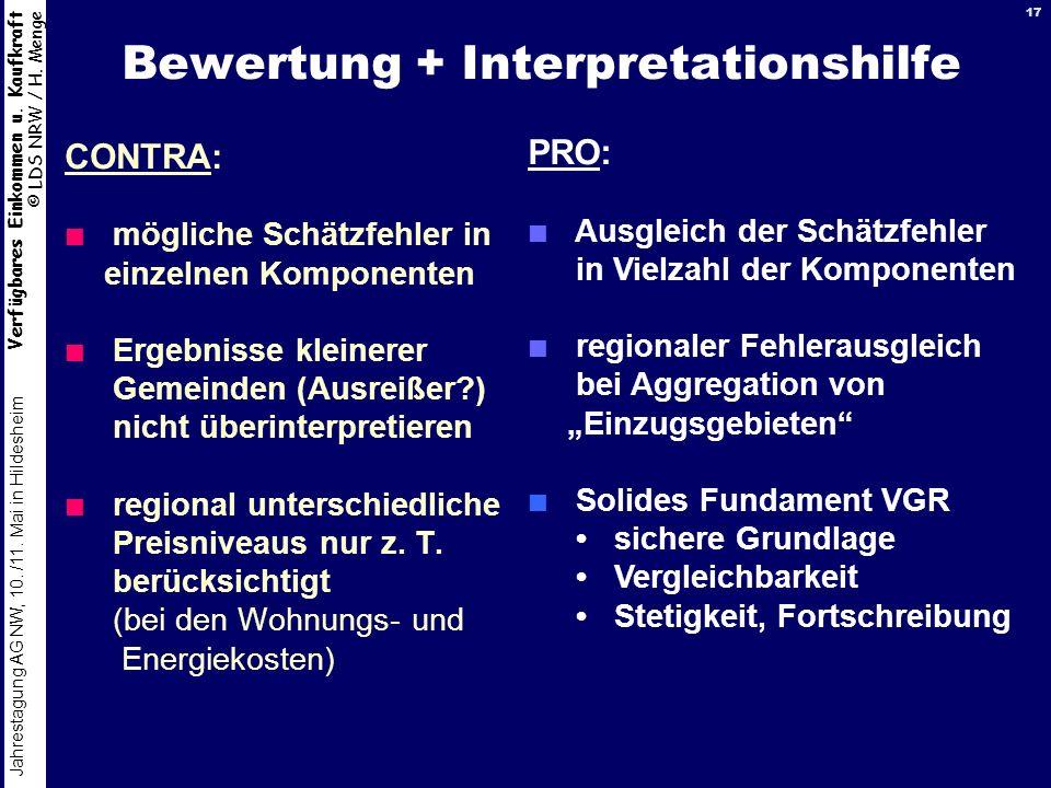 Verfügbares Einkommen u. Kaufkraft © LDS NRW / H. Menge Jahrestagung AG NW, 10. /11. Mai in Hildesheim 17 Bewertung + Interpretationshilfe CONTRA: mög