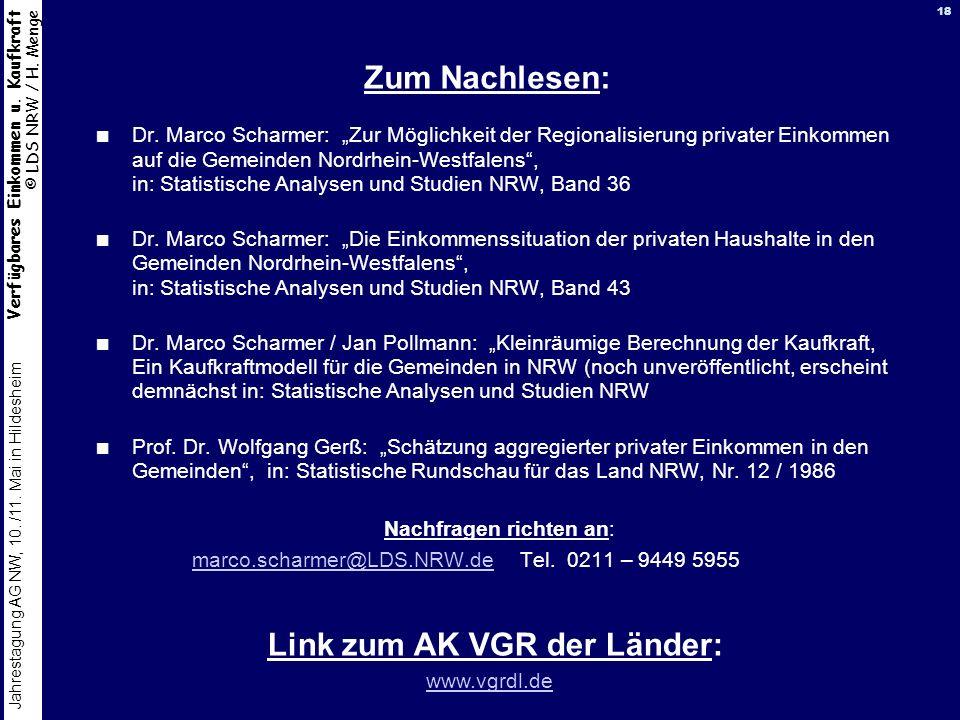 Verfügbares Einkommen u. Kaufkraft © LDS NRW / H. Menge Jahrestagung AG NW, 10. /11. Mai in Hildesheim 18 Zum Nachlesen: Dr. Marco Scharmer: Zur Mögli