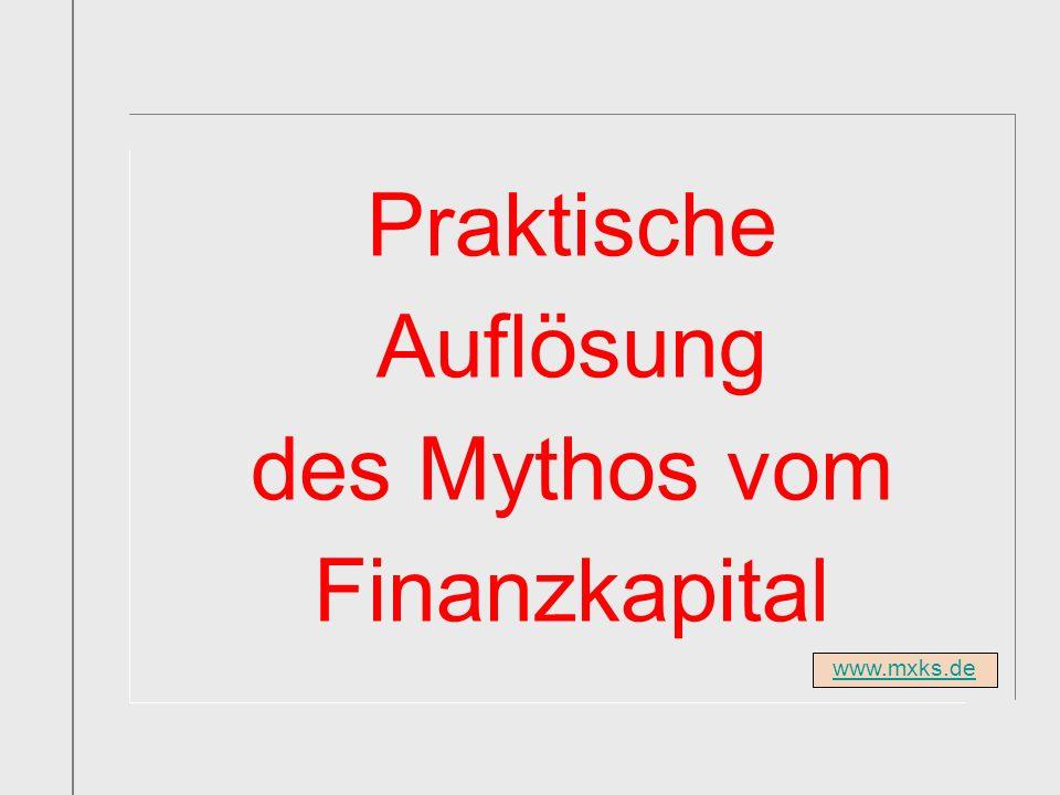 www.mxks.de Praktische Auflösung des Mythos vom Finanzkapital