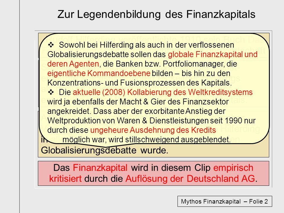 Zur Legendenbildung des Finanzkapitals Rudolf Hilferding veröffentlichte 1910 sein Buch Das Finanzkapital – als dem Machtzentrum der Wirtschaft Sozial