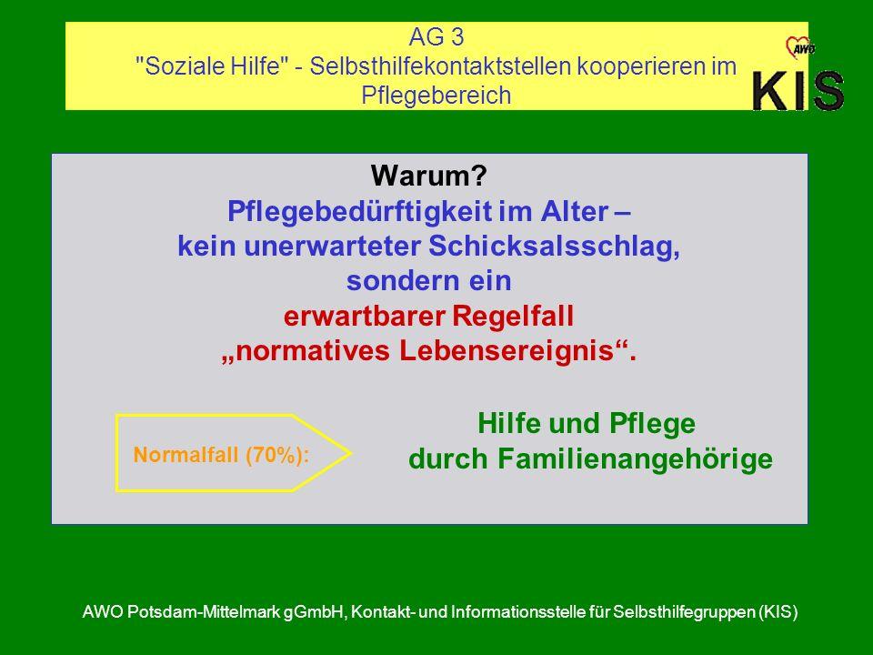 AG 3 Soziale Hilfe - Selbsthilfekontaktstellen kooperieren im Pflegebereich AWO Potsdam-Mittelmark gGmbH, Kontakt- und Informationsstelle für Selbsthilfegruppen (KIS) Warum.