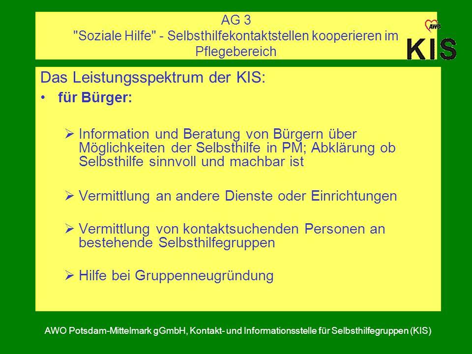 AG 3 Soziale Hilfe - Selbsthilfekontaktstellen kooperieren im Pflegebereich AWO Potsdam-Mittelmark gGmbH, Kontakt- und Informationsstelle für Selbsthilfegruppen (KIS) 3.