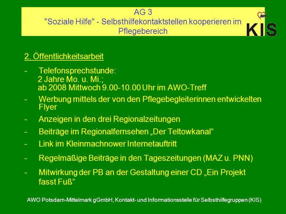 AG 3 Soziale Hilfe - Selbsthilfekontaktstellen kooperieren im Pflegebereich AWO Potsdam-Mittelmark gGmbH, Kontakt- und Informationsstelle für Selbsthilfegruppen (KIS) 2.