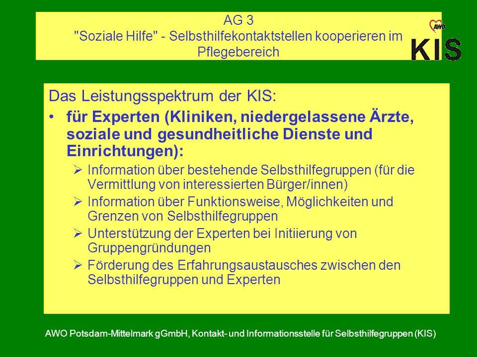 AG 3 Soziale Hilfe - Selbsthilfekontaktstellen kooperieren im Pflegebereich AWO Potsdam-Mittelmark gGmbH, Kontakt- und Informationsstelle für Selbsthilfegruppen (KIS) Finanzierung de PB-Projektes: 1.Finanzierung der PB-Kurse (60 Std.) je 2000,00 durch die PK VdaK bis 31.10.2008, danach 1.