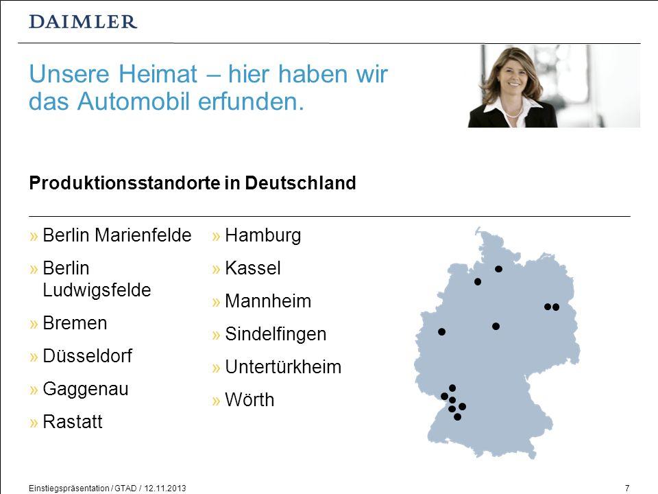 Einstiegspräsentation / GTAD / 12.11.20137 Unsere Heimat – hier haben wir das Automobil erfunden. Produktionsstandorte in Deutschland Hamburg Kassel M