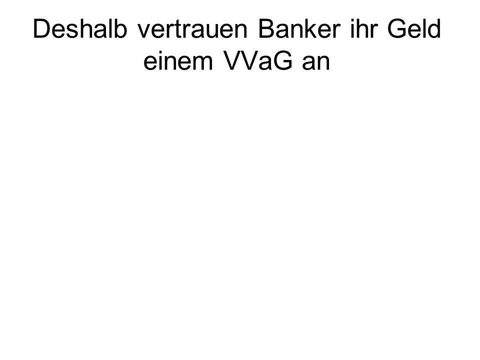 Deshalb vertrauen Banker ihr Geld einem VVaG an