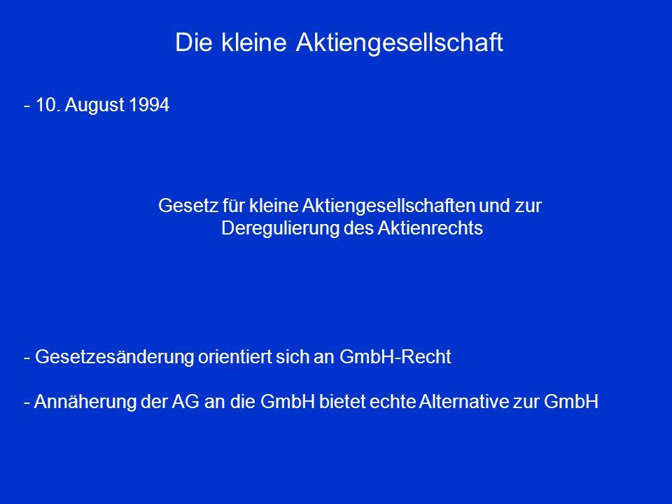 Die kleine Aktiengesellschaft - 10. August 1994 Gesetz für kleine Aktiengesellschaften und zur Deregulierung des Aktienrechts - Gesetzesänderung orien