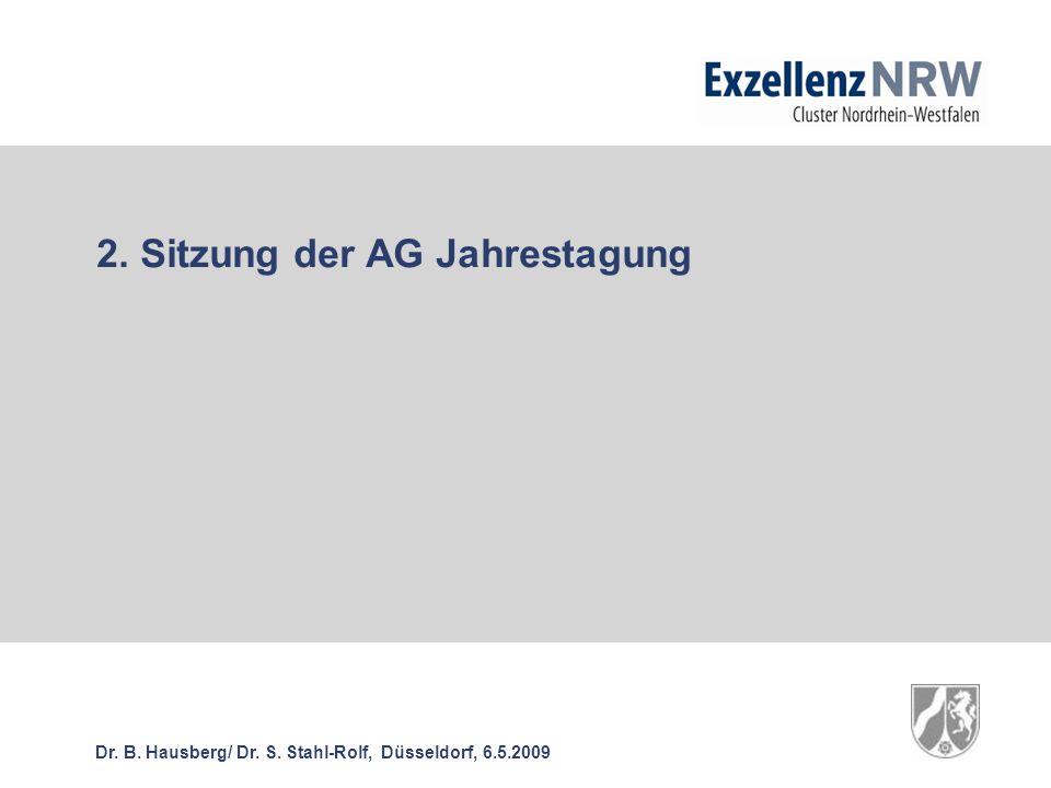 Dr. B. Hausberg/ Dr. S. Stahl-Rolf, Düsseldorf, 6.5.2009 2. Sitzung der AG Jahrestagung
