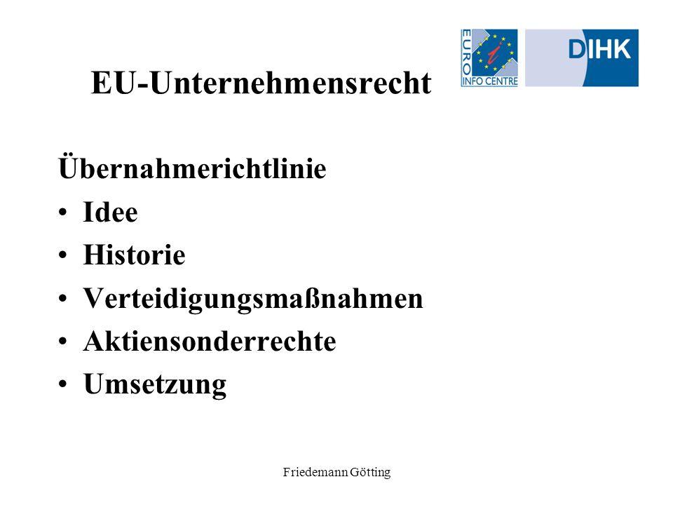 Friedemann Götting EU-Unternehmensrecht Übernahmerichtlinie Idee Historie Verteidigungsmaßnahmen Aktiensonderrechte Umsetzung