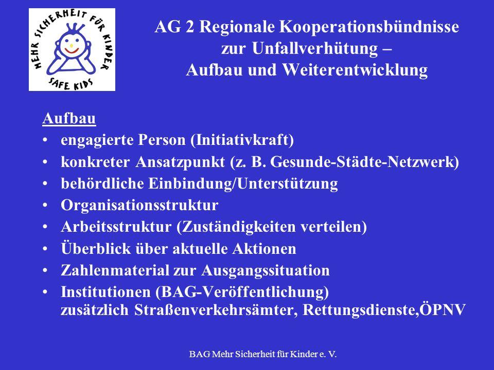BAG Mehr Sicherheit für Kinder e. V. AG 2 Regionale Kooperationsbündnisse zur Unfallverhütung – Aufbau und Weiterentwicklung Aufbau engagierte Person