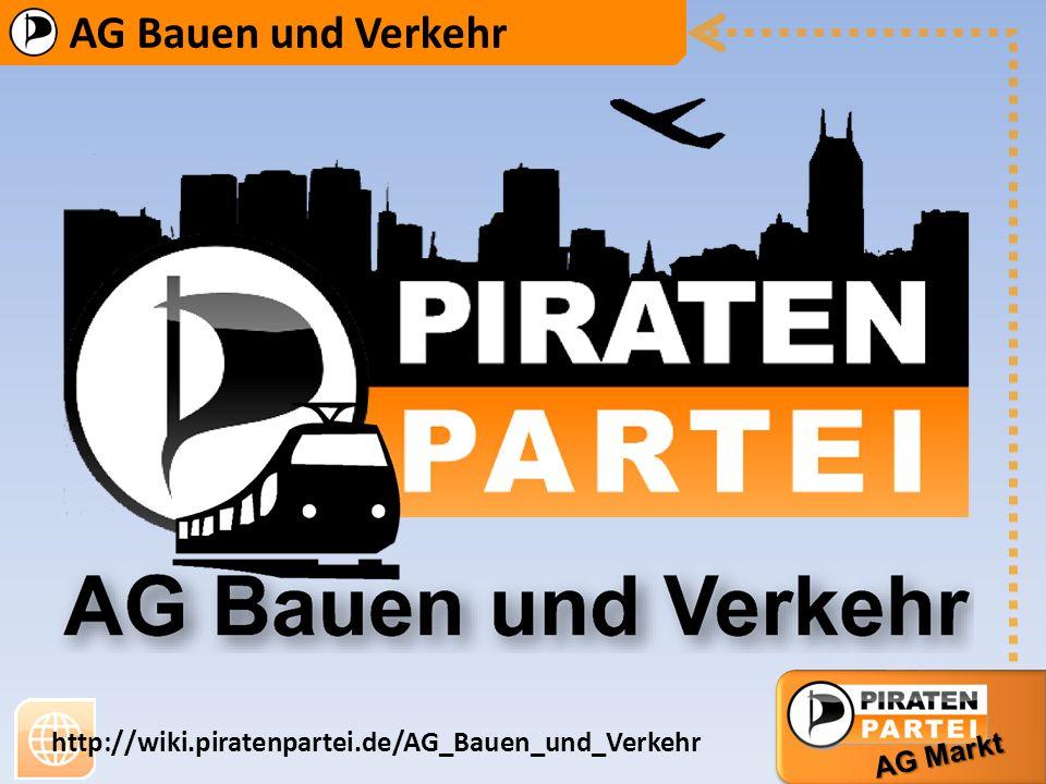 AG Bauen und Verkehr AG Markt http://wiki.piratenpartei.de/AG_Bauen_und_Verkehr D e n k m a l s c h u t z B ü r g e r b e t e i l i g u n g i n d e r P l a n u n g V e r g a b e w e s e n v e r s c h i e d e n e V e r k e h r s a r t e n + V e r n e t z u n g Ö f f e n t l i c h e r P e r s o n e n n a h e v e r k e h r