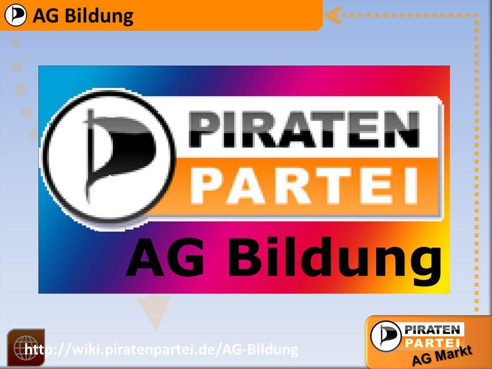 AG Bildung AG Markt http://wiki.piratenpartei.de/AG-Bildung AG Bildung AG Markt http://wiki.piratenpartei.de/AG Selbstverständnis Die AG Bildung erarbeitet Vorschläge für das Parteiprogramm.