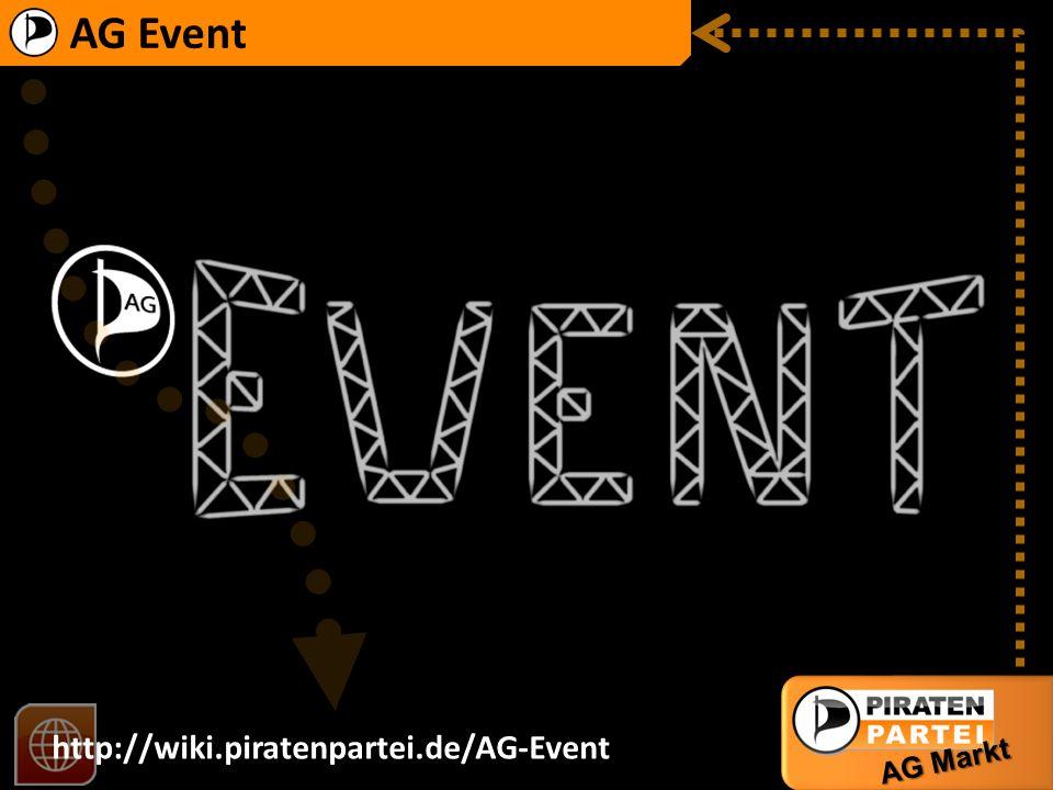 AG Event AG Markt http://wiki.piratenpartei.de/AG_Event Mach mit.