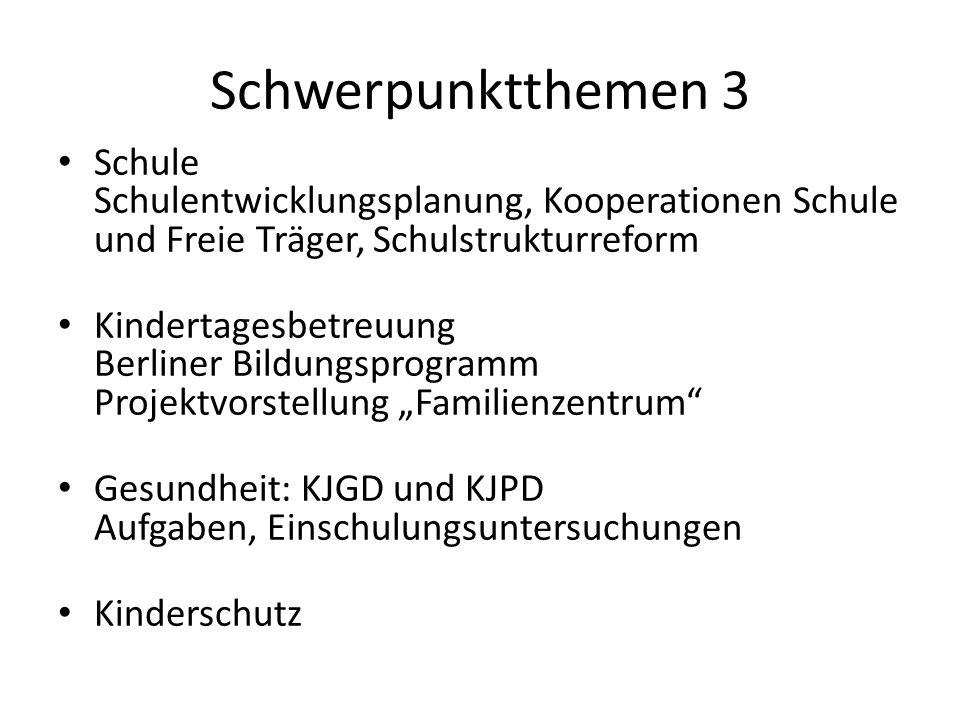 Schwerpunktthemen 3 Schule Schulentwicklungsplanung, Kooperationen Schule und Freie Träger, Schulstrukturreform Kindertagesbetreuung Berliner Bildungs