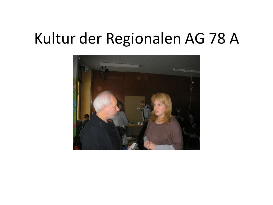 Kultur der Regionalen AG 78 A Pausengespräch