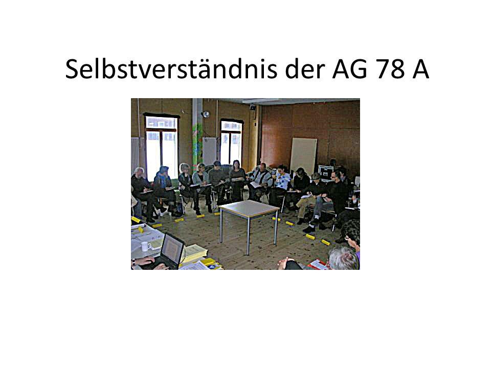 Selbstverständnis der AG 78 A Gruppe