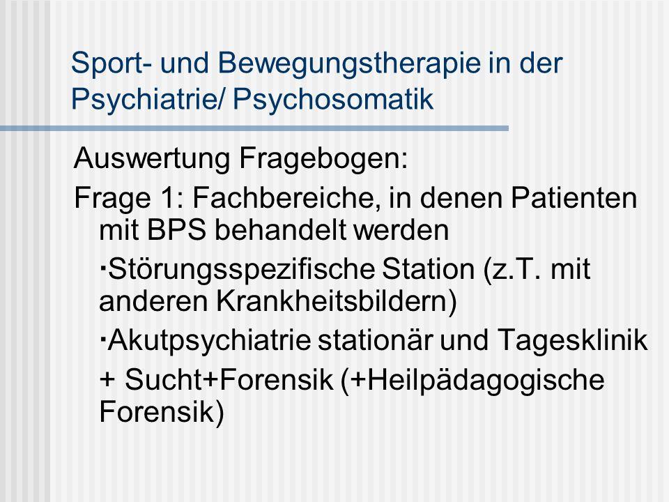 Fachbereiche für BPS Psychiatrische Stationen + DBT-Station Suchtstation Gruppengrößen : zwischen 3 und 15 TN