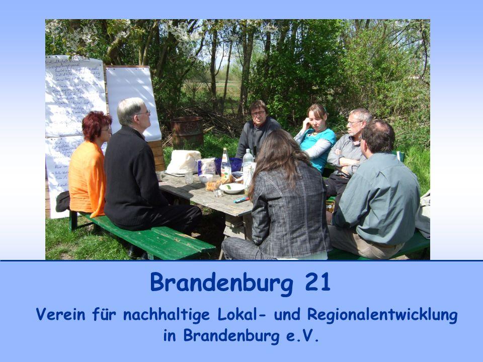 Brandenburg 21 Verein für nachhaltige Lokal- und Regionalentwicklung in Brandenburg e.V.