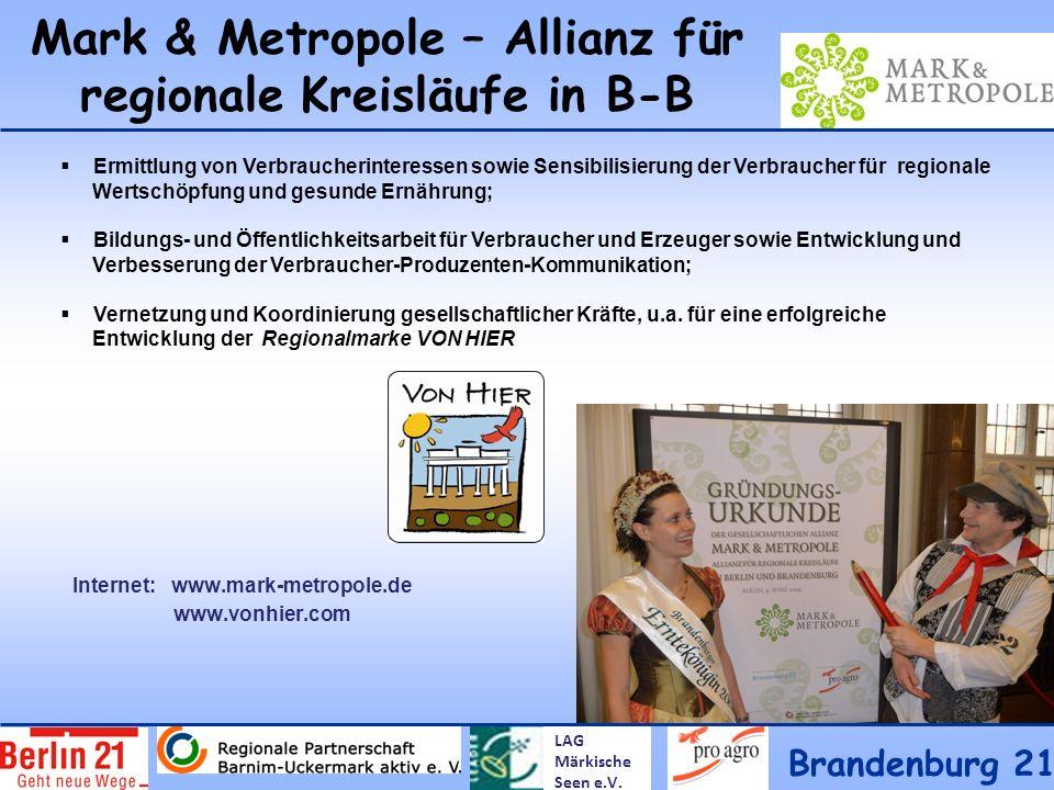 Mark & Metropole – Allianz für regionale Kreisläufe in B-B Brandenburg 21 LAG Märkische Seen e.V. Ermittlung von Verbraucherinteressen sowie Sensibili